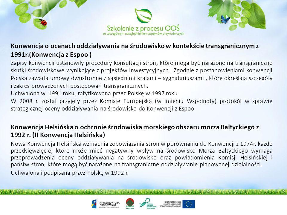 Konwencja o ocenach oddziaływania na środowisko w kontekście transgranicznym z 1991r.(Konwencja z Espoo ) Zapisy konwencji ustanowiły procedury konsul
