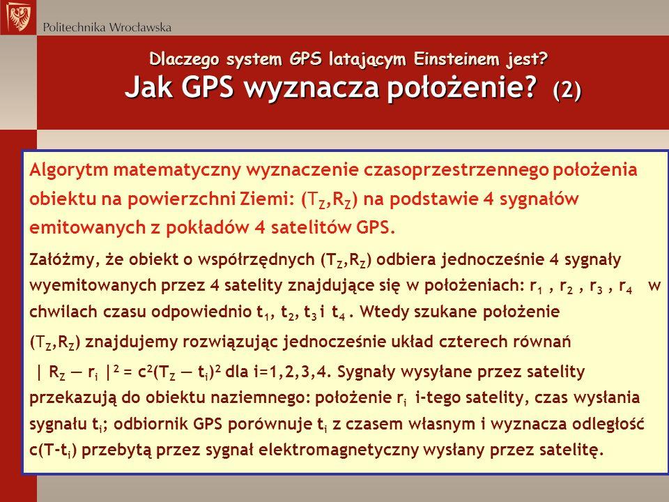Dlaczego system GPS latającym Einsteinem jest? Jak GPS wyznacza położenie? (2) Algorytm matematyczny wyznaczenie czasoprzestrzennego położenia obiektu