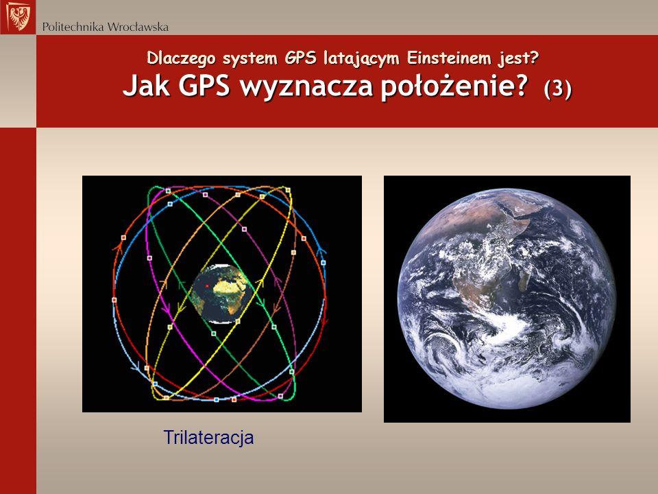 Dlaczego system GPS latającym Einsteinem jest? Jak GPS wyznacza położenie? (3) Trilateracja