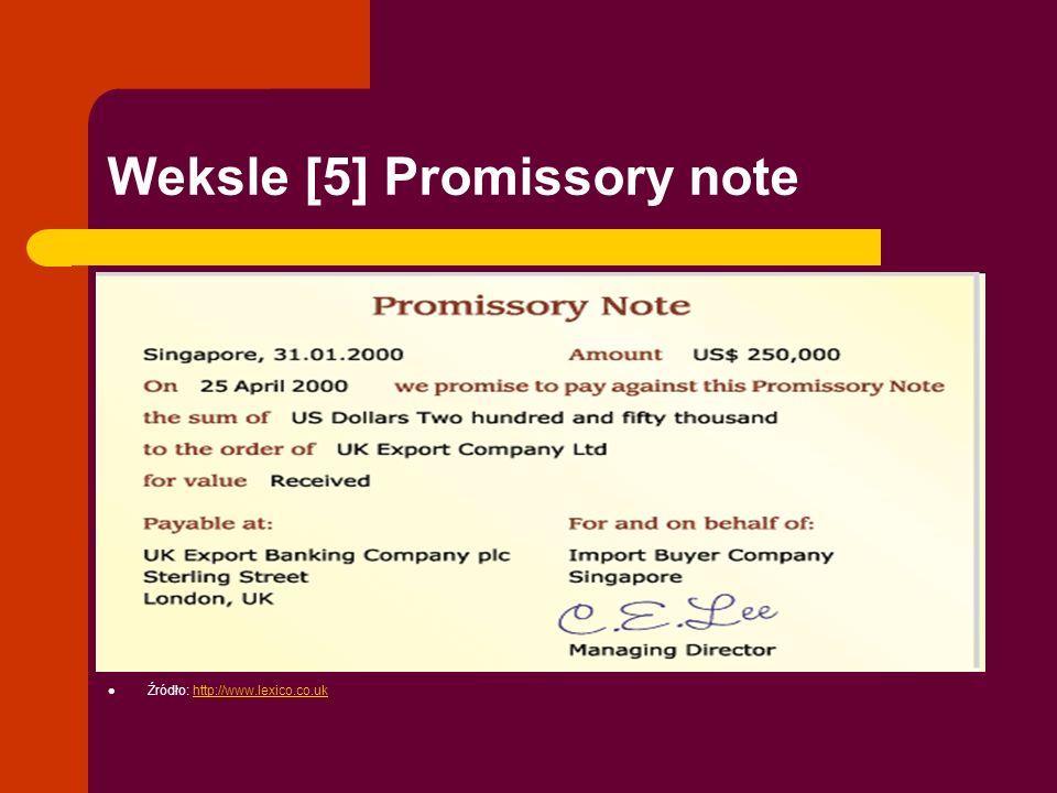 Weksle [5] Promissory note Źródło: http://www.lexico.co.ukhttp://www.lexico.co.uk