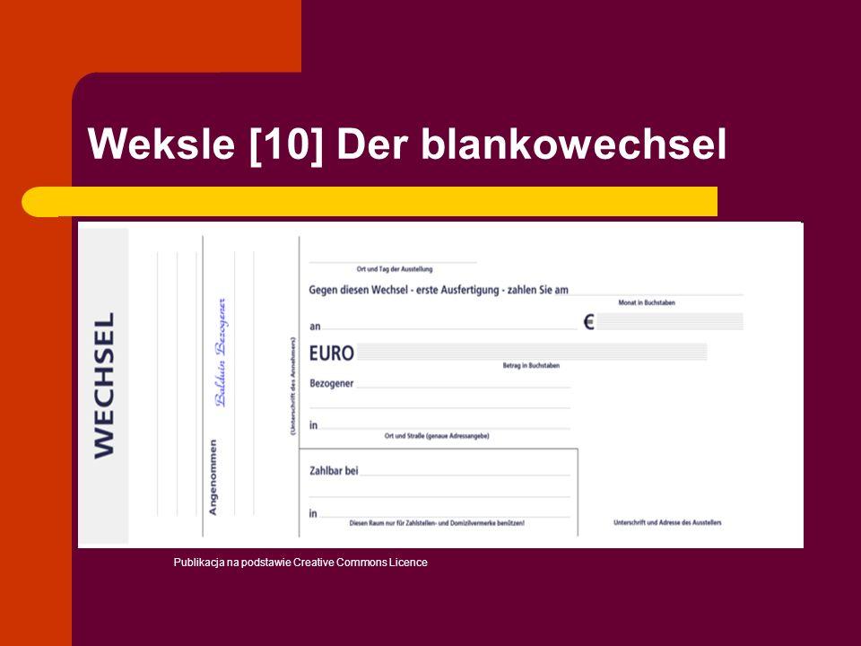 Weksle [10] Der blankowechsel Publikacja na podstawie Creative Commons Licence