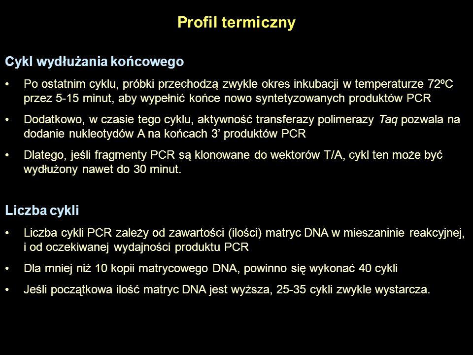 Liczba cykli Liczba cykli PCR zależy od zawartości (ilości) matryc DNA w mieszaninie reakcyjnej, i od oczekiwanej wydajności produktu PCR Dla mniej ni