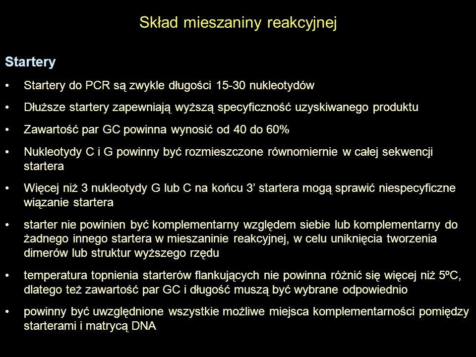Skład mieszaniny reakcyjnej Startery Startery do PCR są zwykle długości 15-30 nukleotydów Dłuższe startery zapewniają wyższą specyficzność uzyskiwaneg