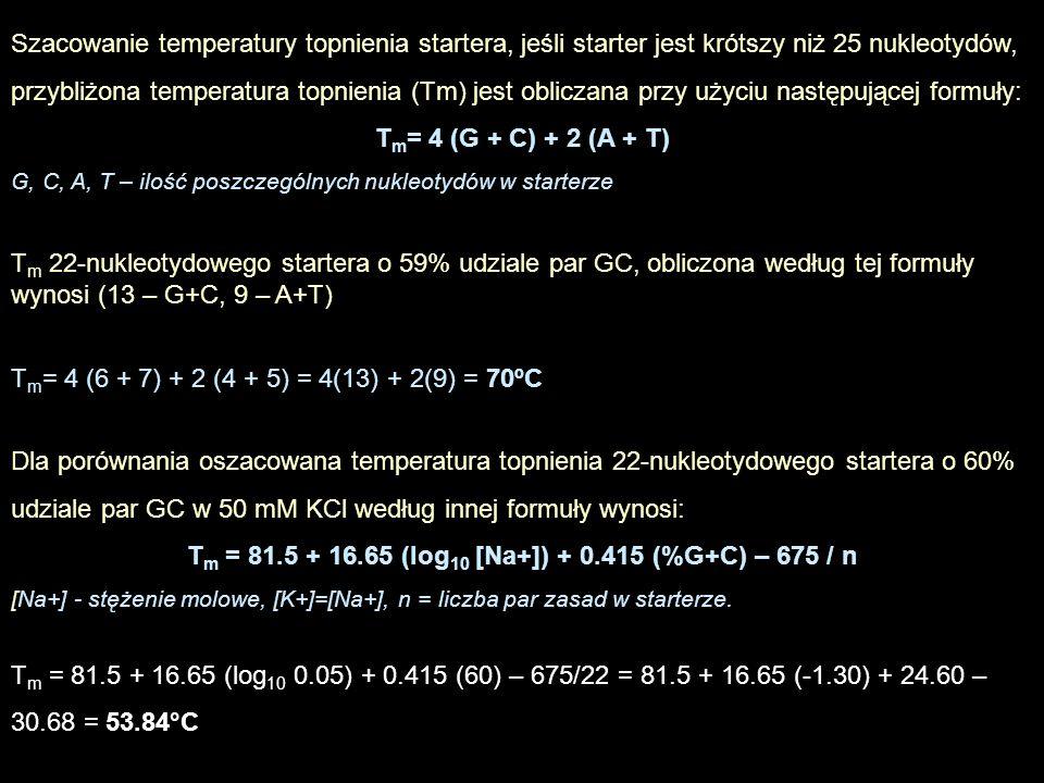 1.Temperatura przyłączania startera powinna być obniżona o około 5ºC niż temperatura topnienia (inne podejście zakłada, że powinna być wyższa o 3ºC od tej temperatury) 2.Jeśli starter jest dłuższy niż 25 nukleotydów, Tm powinna być wyznaczana poprzez zastosowanie wyspecjalizowanych programów komputerowych, które uwzględnią wzajemne oddziaływanie sąsiadujących zasad, wpływ koncentracji soli itp.