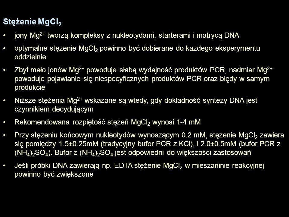 Mieszanina nukleotydów (dNTP) Stężenie każdego z nukleotydów w mieszaninie reakcyjnej wynosi zwykle 100- 200µM (0.1-0.2 mM) Jest bardzo ważne, aby stężenia poszczególnych nukleotydów (dATP, dCTP, dGTP, dTTP) były identyczne niedokładności w stężeniach nawet jednego nukleotydu dramatycznie zwiększają poziom błędów w produktach PCR Jeśli chcemy osiągnąć maksymalną dokładność procesu PCR stężenie dNTP powinno wynosić 10-50µM, ponieważ wierność amplifikacji jest najwyższa właśnie w tym zakresie stężeń Polimeraza Taq Zazwyczaj stosujemy 1-1,5 jednostki polimerazy w 50μl mieszaniny reakcyjnej Wyższe stężenia polimerazy mogą powodować syntezę produktów niespecyficznych W sytuacji, gdy w mieszaninie reakcyjnej występują różnego rodzaju inhibitory (np.