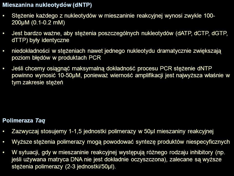 Mieszanina nukleotydów (dNTP) Stężenie każdego z nukleotydów w mieszaninie reakcyjnej wynosi zwykle 100- 200µM (0.1-0.2 mM) Jest bardzo ważne, aby stę