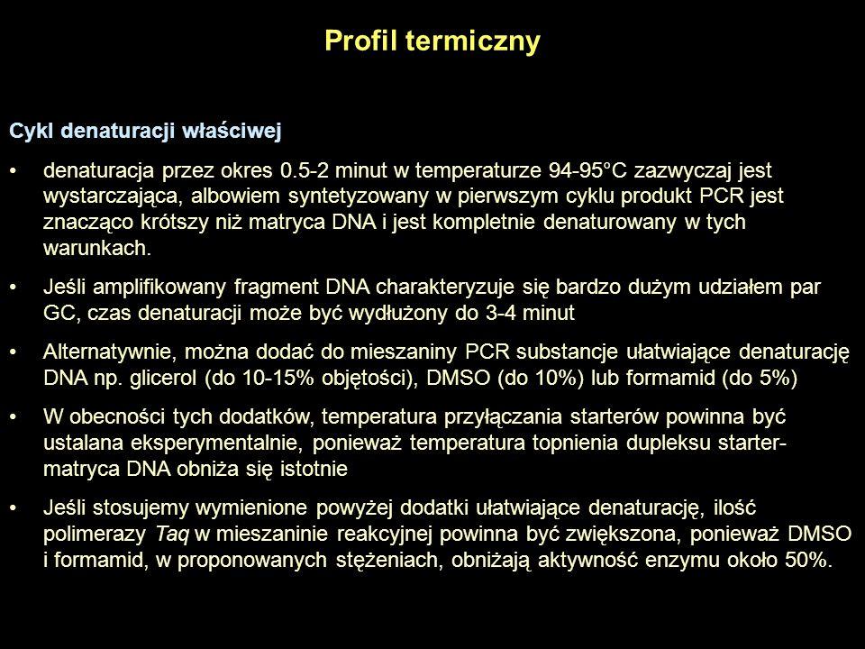 Cykl przyłączania starterów Zazwyczaj optymalna temperatura przyłączania starterów jest o 5ºC niższa od temperatury topnienia dupleksu starter-matryca DNA Czas inkubacji starterów wynosi zwykle od 30 sekund do 2 minut Jeśli występują niespecyficzne produkty reakcji PCR (oprócz właściwych, specyficznych), temperatura przyłączania starterów powinna być zoptymalizowana poprzez podwyższanie jej o 1-2ºC.