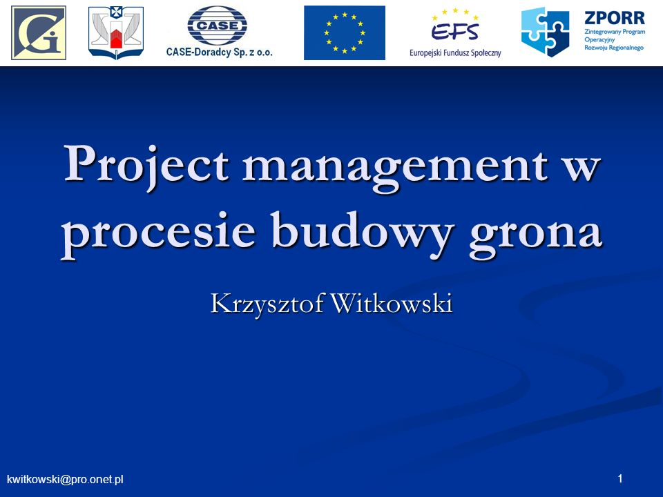 kwitkowski@pro.onet.pl 1 Project management w procesie budowy grona Krzysztof Witkowski