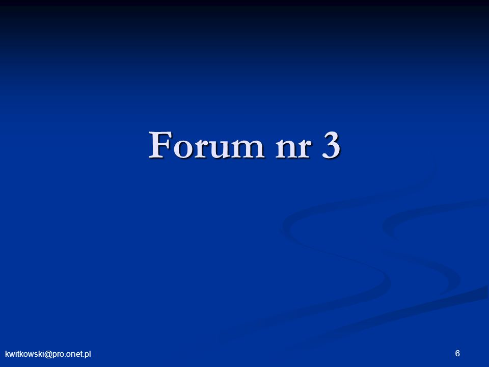 kwitkowski@pro.onet.pl 6 Forum nr 3