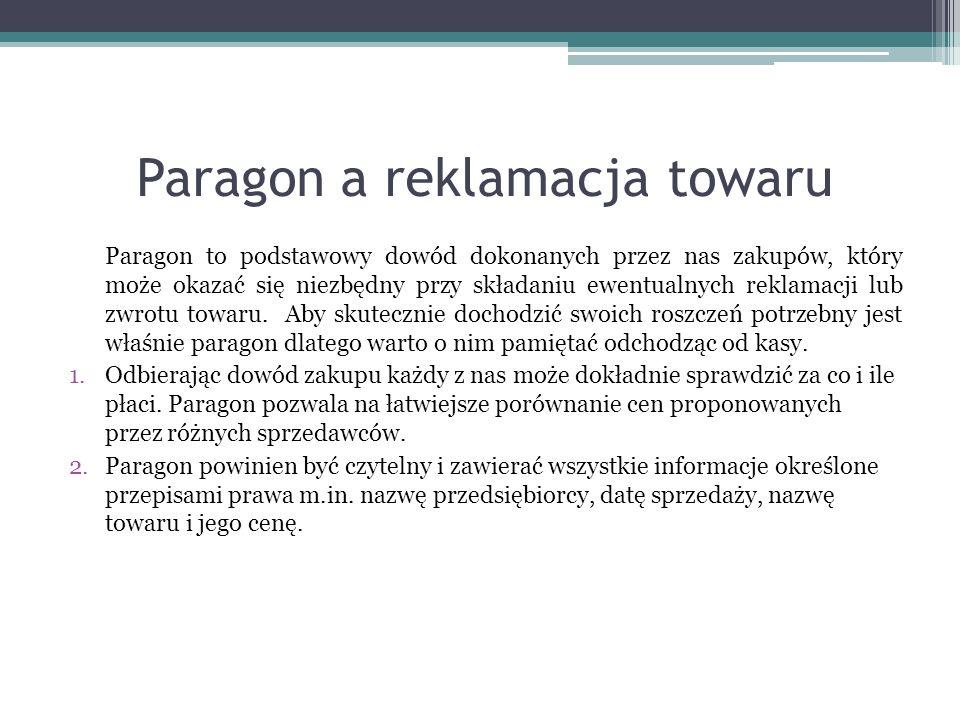 Paragon a reklamacja towaru Paragon to podstawowy dowód dokonanych przez nas zakupów, który może okazać się niezbędny przy składaniu ewentualnych rekl