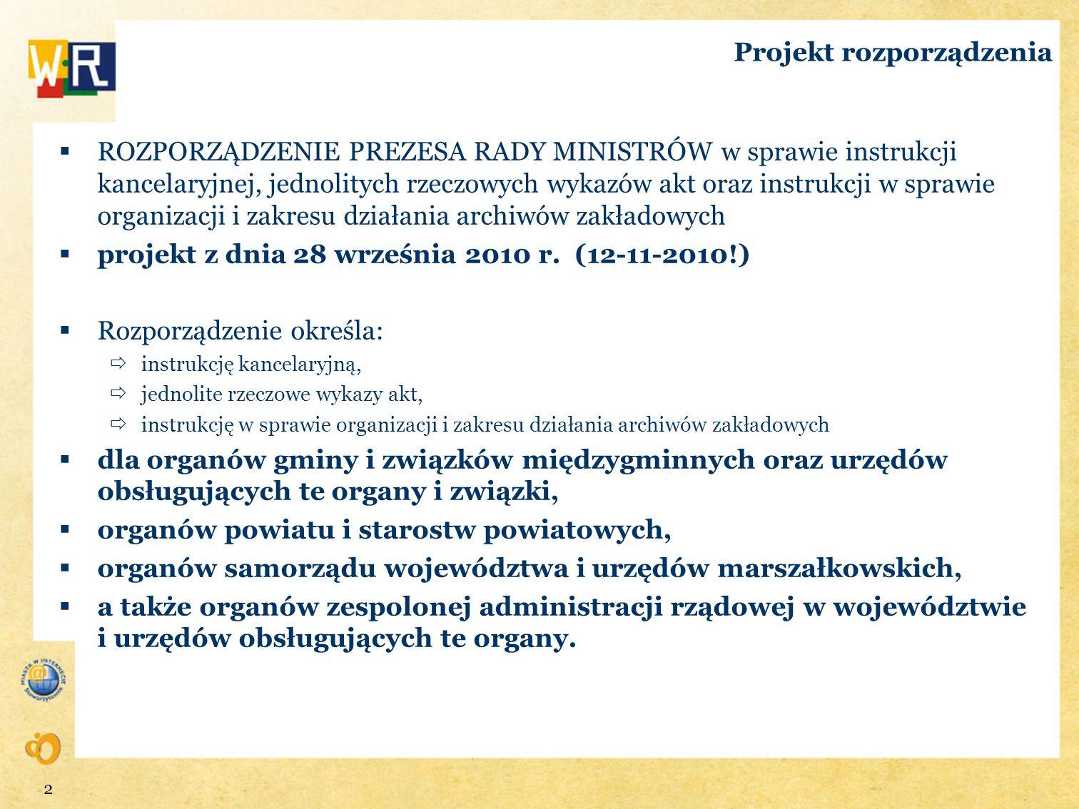 2 Projekt rozporządzenia ROZPORZĄDZENIE PREZESA RADY MINISTRÓW w sprawie instrukcji kancelaryjnej, jednolitych rzeczowych wykazów akt oraz instrukcji