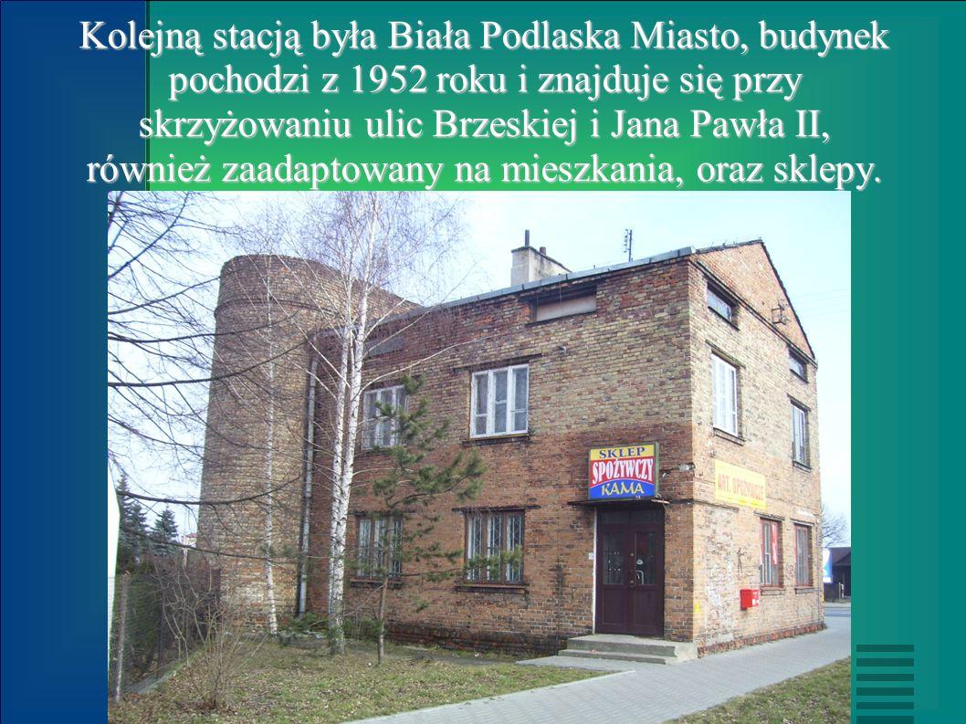 Kolejną stacją była Biała Podlaska Miasto, budynek pochodzi z 1952 roku i znajduje się przy skrzyżowaniu ulic Brzeskiej i Jana Pawła II, również zaada