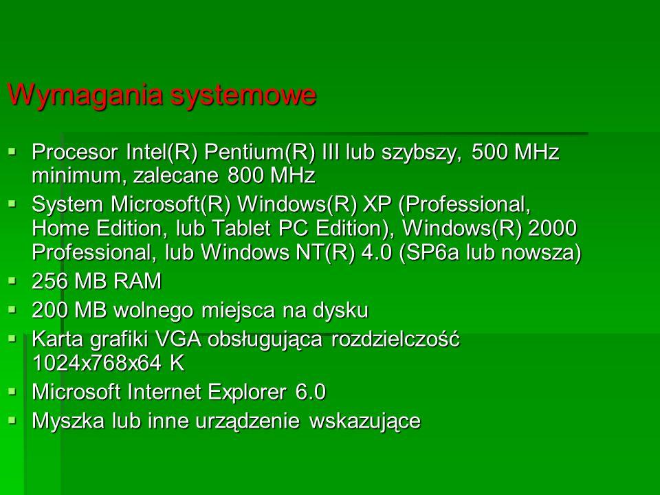 Wymagania systemowe Procesor Intel(R) Pentium(R) III lub szybszy, 500 MHz minimum, zalecane 800 MHz Procesor Intel(R) Pentium(R) III lub szybszy, 500
