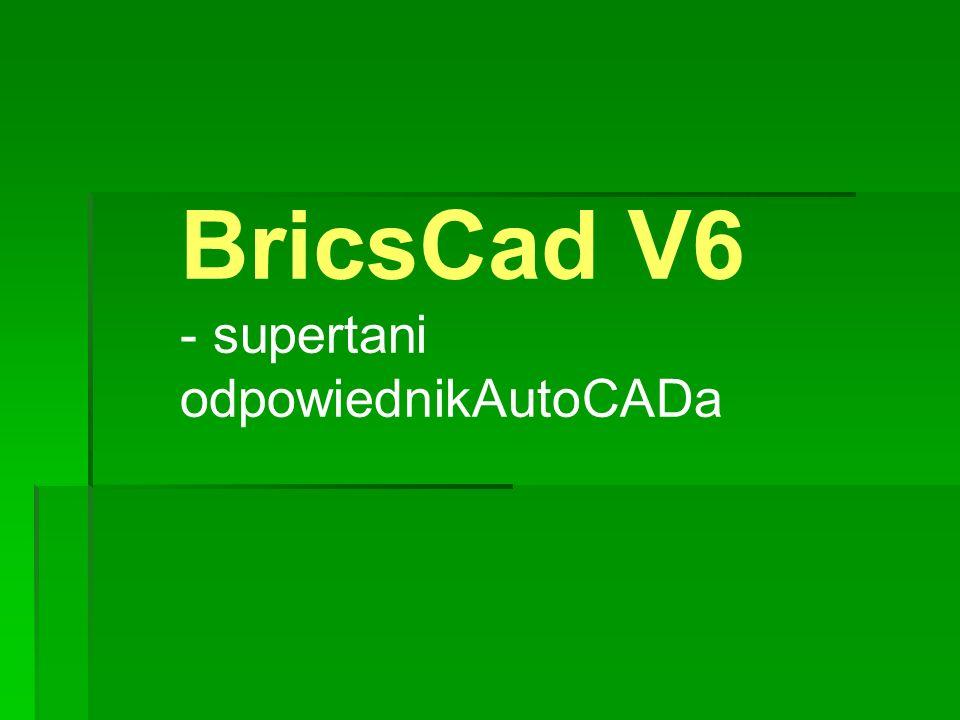 BricsCad V6 - supertani odpowiednikAutoCADa