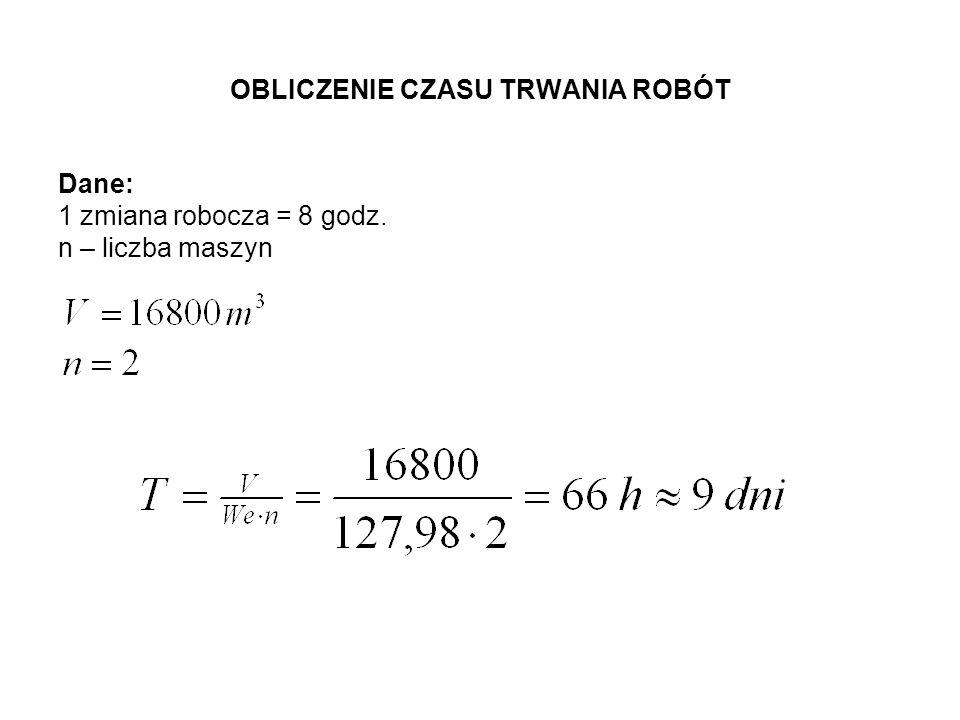 OBLICZENIE CZASU TRWANIA ROBÓT Dane: 1 zmiana robocza = 8 godz. n – liczba maszyn