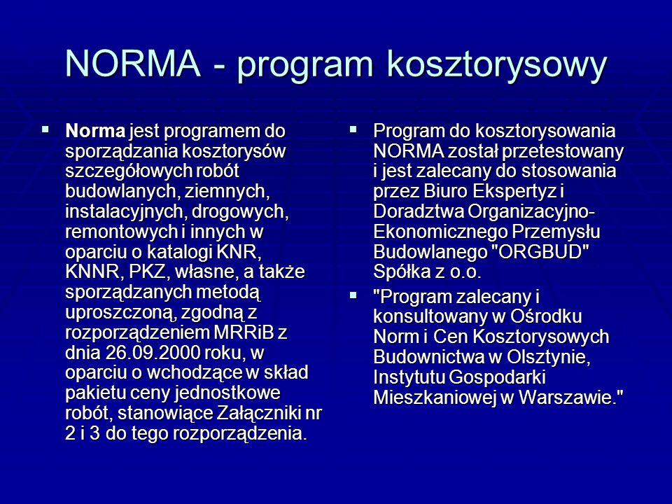 NORMA - program kosztorysowy Norma jest programem do sporządzania kosztorysów szczegółowych robót budowlanych, ziemnych, instalacyjnych, drogowych, re