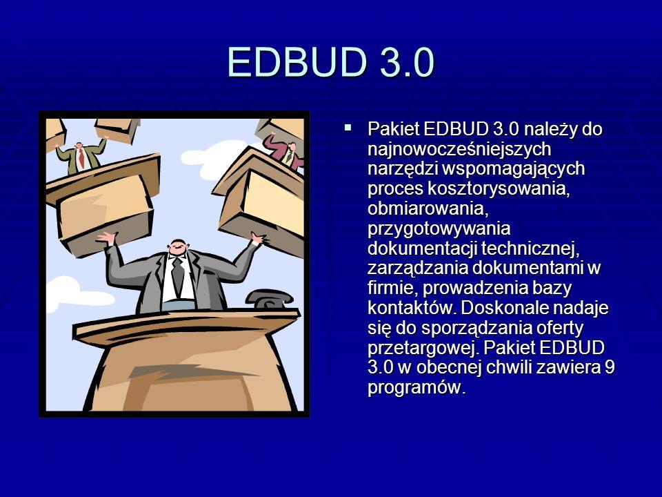 EDBUD 3.0 Pakiet EDBUD 3.0 należy do najnowocześniejszych narzędzi wspomagających proces kosztorysowania, obmiarowania, przygotowywania dokumentacji t