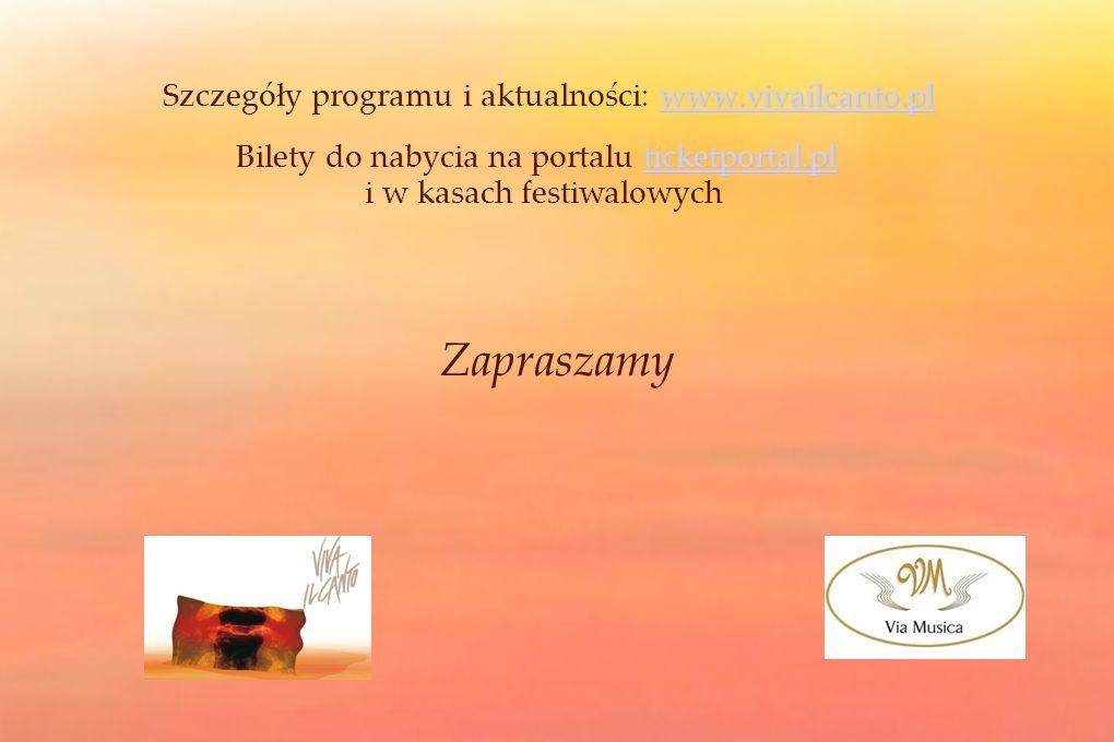 www.vivailcanto.pl www.vivailcanto.pl Szczegóły programu i aktualności: www.vivailcanto.plwww.vivailcanto.pl ticketportal.pl ticketportal.pl Bilety do