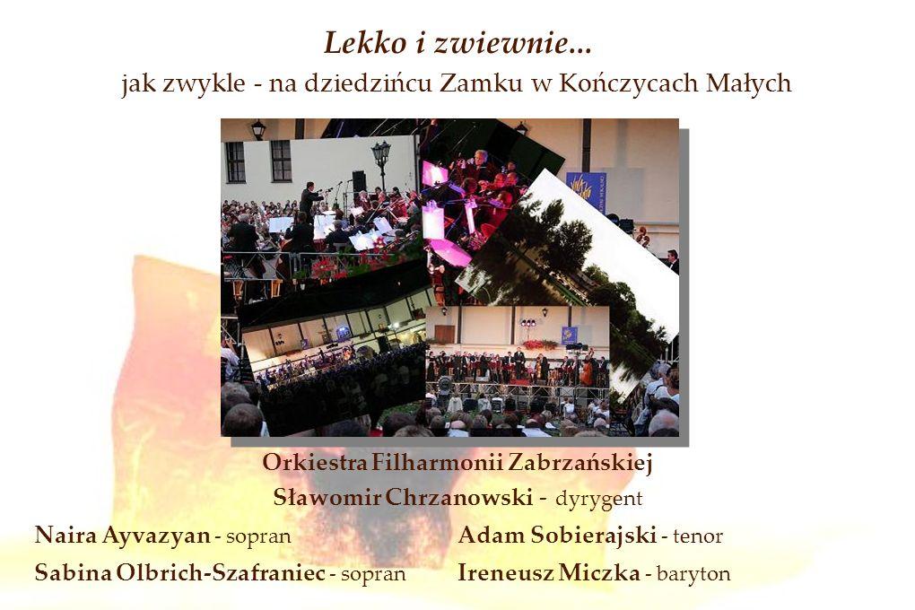 Lekko i zwiewnie... jak zwykle - na dziedzińcu Zamku w Kończycach Małych Orkiestra Filharmonii Zabrzańskiej Sławomir Chrzanowski - dyrygent Naira Ayva