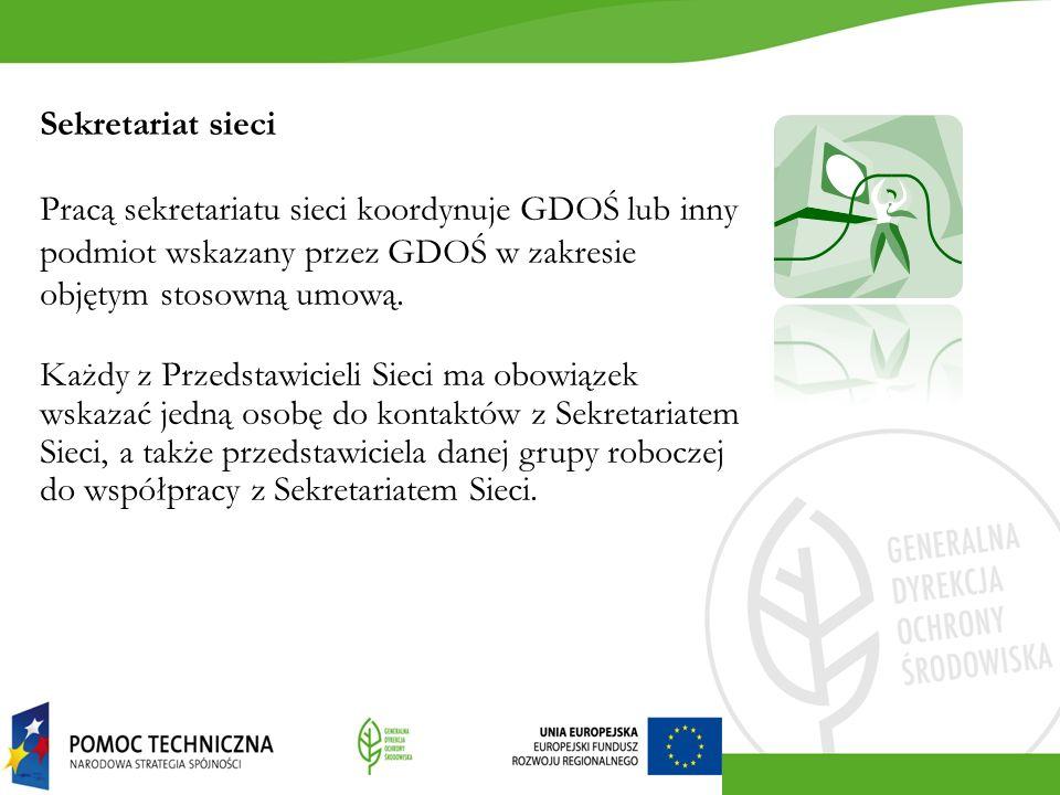 Sekretariat sieci Pracą sekretariatu sieci koordynuje GDOŚ lub inny podmiot wskazany przez GDOŚ w zakresie objętym stosowną umową.