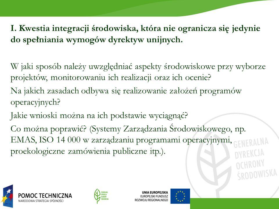 I. Kwestia integracji środowiska, która nie ogranicza się jedynie do spełniania wymogów dyrektyw unijnych. W jaki sposób należy uwzględniać aspekty śr