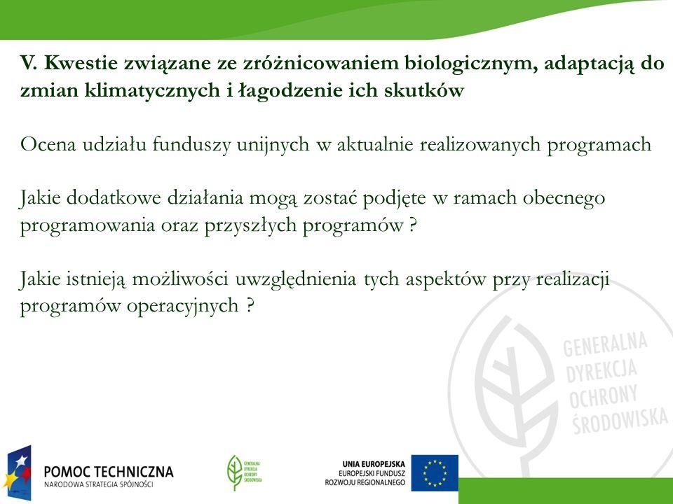 V. Kwestie związane ze zróżnicowaniem biologicznym, adaptacją do zmian klimatycznych i łagodzenie ich skutków Ocena udziału funduszy unijnych w aktual