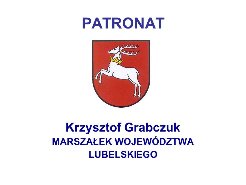 PATRONAT Krzysztof Grabczuk MARSZAŁEK WOJEWÓDZTWA LUBELSKIEGO