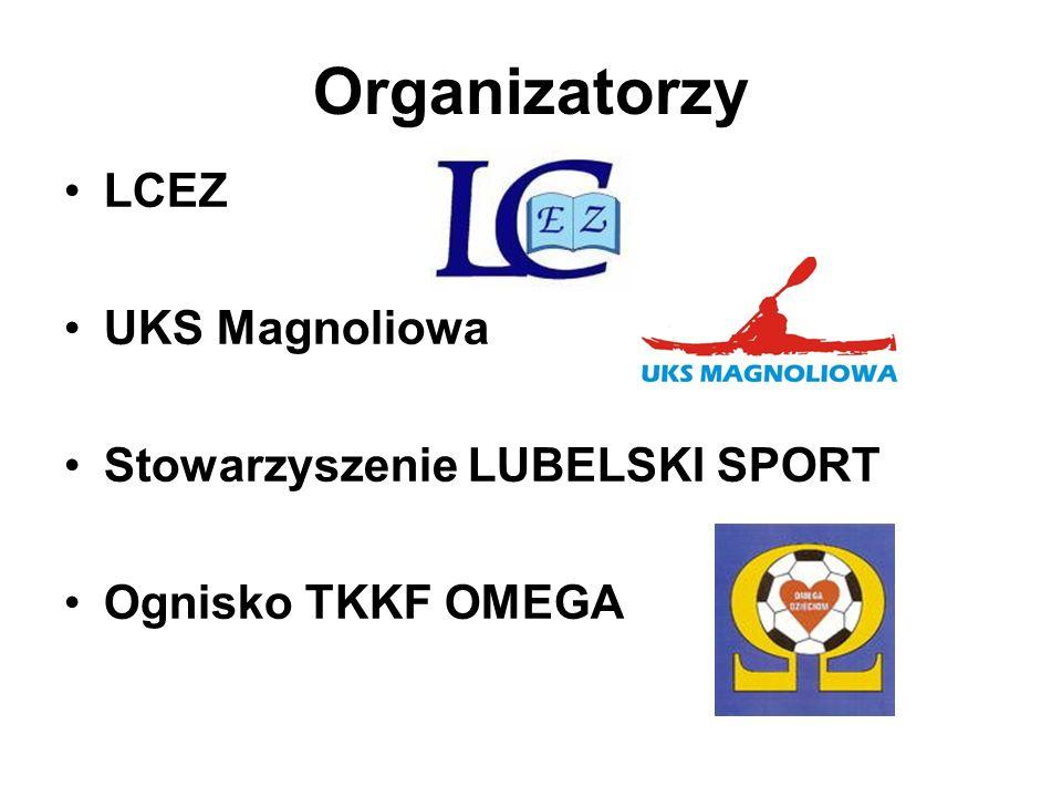 Organizatorzy LCEZ UKS Magnoliowa Stowarzyszenie LUBELSKI SPORT Ognisko TKKF OMEGA