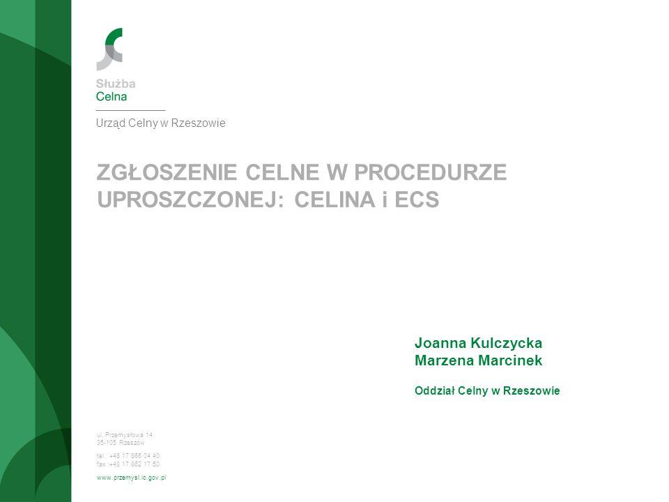 Zgłoszenie celne w procedurze uproszczonej Obsługa procedury uproszczonej w procedurach przywozowych - POWIADOMIENIE Urząd Celny w Rzeszowie ul.