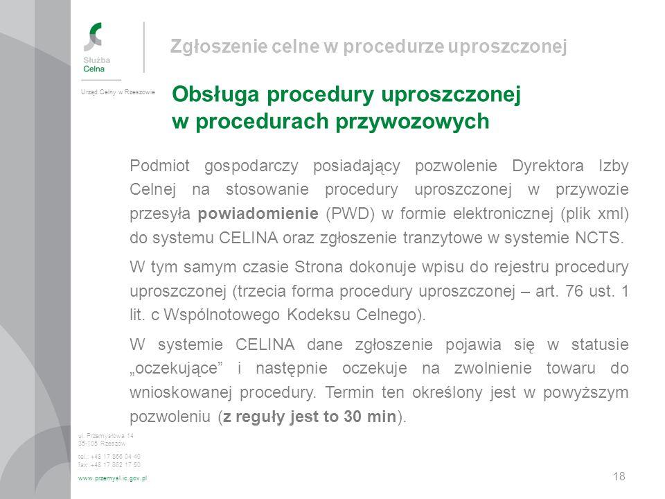 Zgłoszenie celne w procedurze uproszczonej Obsługa procedury uproszczonej w procedurach przywozowych Urząd Celny w Rzeszowie ul.