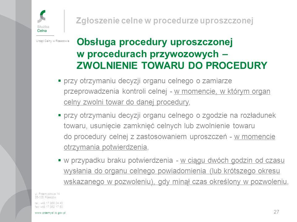 Zgłoszenie celne w procedurze uproszczonej Obsługa procedury uproszczonej w procedurach przywozowych – ZWOLNIENIE TOWARU DO PROCEDURY Urząd Celny w Rz