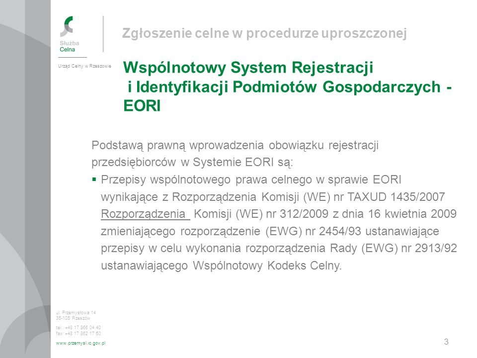 Zgłoszenie celne w procedurze uproszczonej Wyprowadzenie towaru w systemie ECS Urząd Celny w Rzeszowie ul.