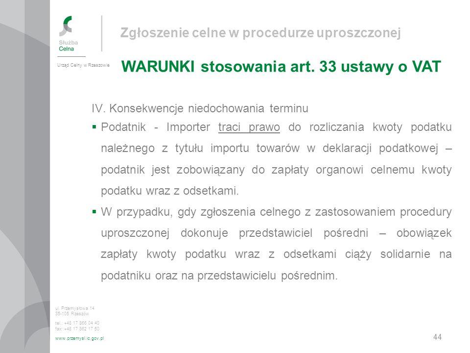 Zgłoszenie celne w procedurze uproszczonej WARUNKI stosowania art. 33 ustawy o VAT Urząd Celny w Rzeszowie ul. Przemysłowa 14 35-105 Rzeszów tel.: +48