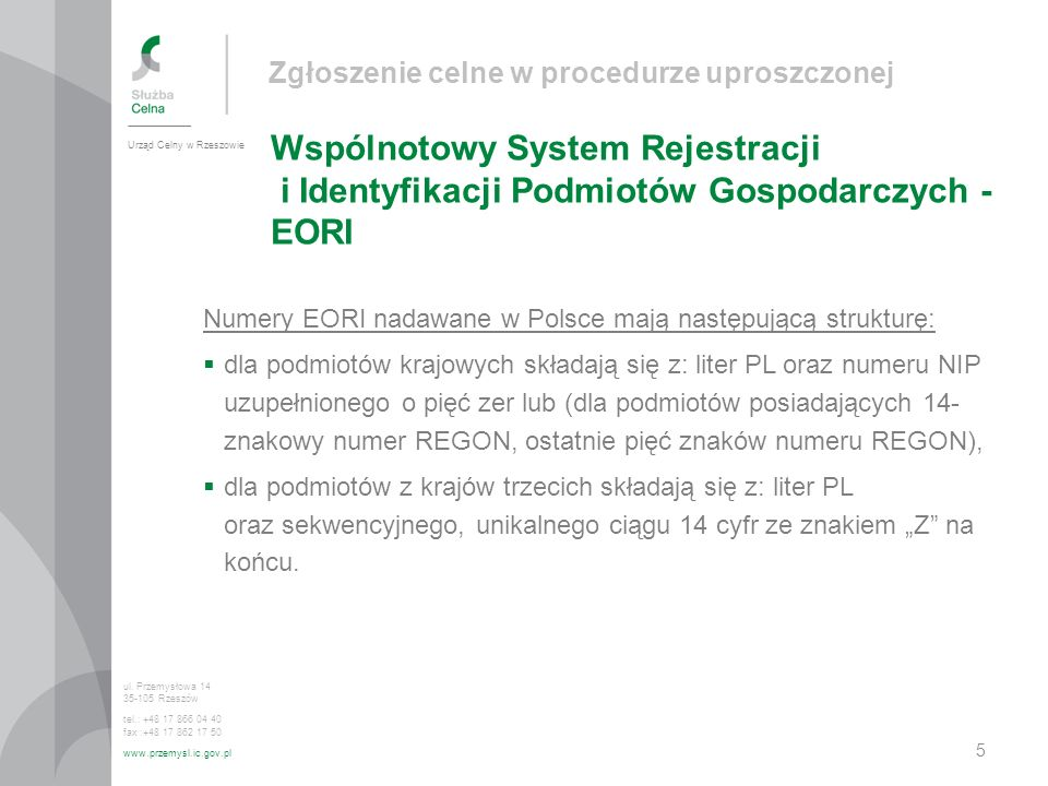 Zgłoszenie celne w procedurze uproszczonej Elektroniczne zgłoszenie uzupełniające Urząd Celny w Rzeszowie ul.