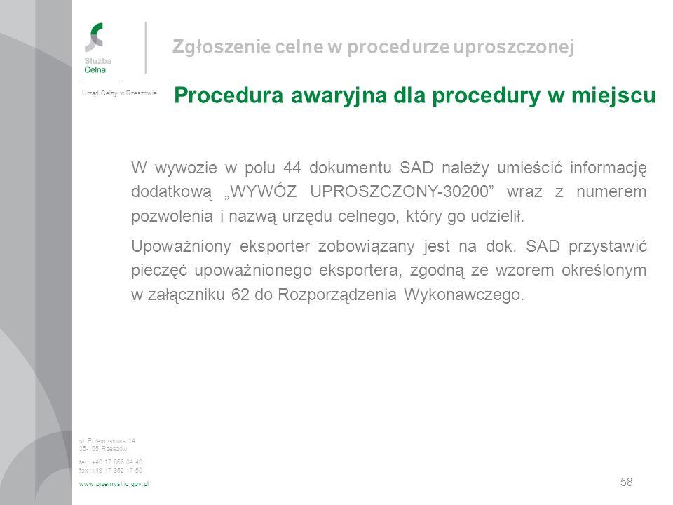 Zgłoszenie celne w procedurze uproszczonej Procedura awaryjna dla procedury w miejscu Urząd Celny w Rzeszowie ul.