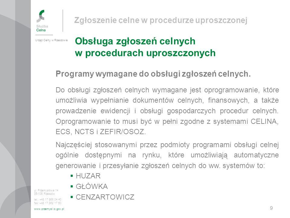 Zgłoszenie celne w procedurze uproszczonej Obsługa zgłoszeń celnych w procedurach uproszczonych Urząd Celny w Rzeszowie ul.