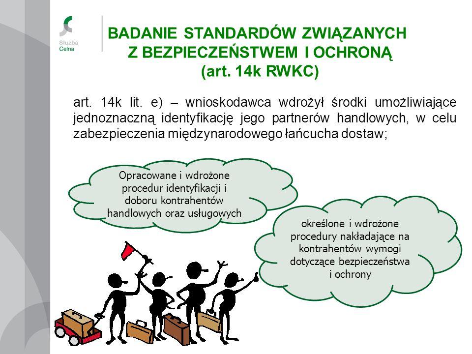 art. 14k lit. e) – wnioskodawca wdrożył środki umożliwiające jednoznaczną identyfikację jego partnerów handlowych, w celu zabezpieczenia międzynarodow