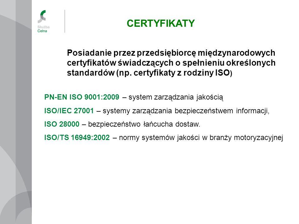 PN-EN ISO 9001:2009 – system zarządzania jakością ISO/IEC 27001 – systemy zarządzania bezpieczeństwem informacji, ISO 28000 – bezpieczeństwo łańcucha