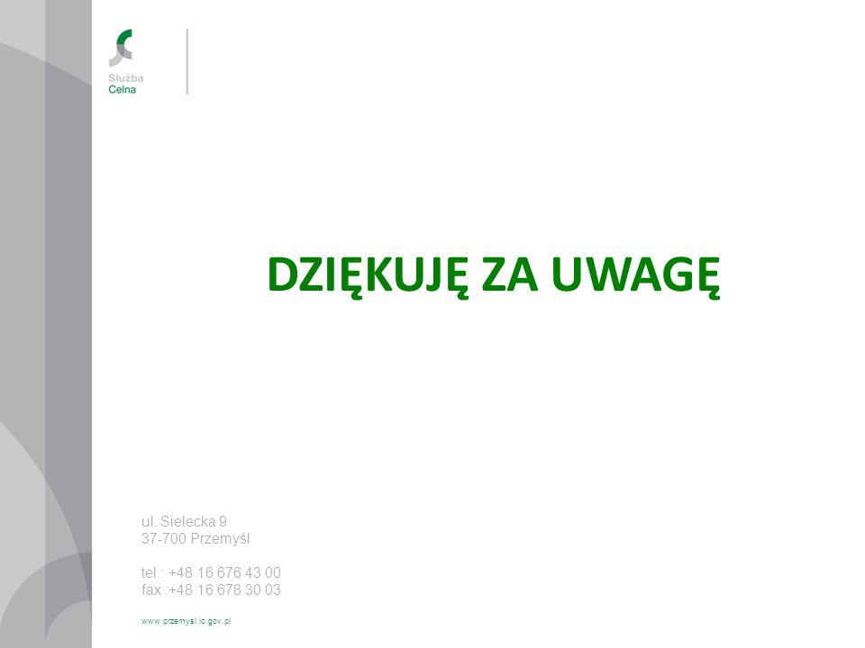 DZIĘKUJĘ ZA UWAGĘ ul. Sielecka 9 37-700 Przemyśl tel.: +48 16 676 43 00 fax :+48 16 678 30 03 www.przemysl.ic.gov.pl