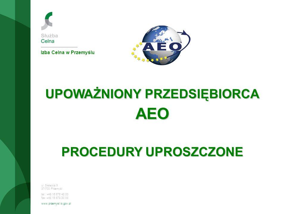 Świadectwo Upoważnionego Przedsiębiorcy AEO LOGO AEO – każdy posiadacz certyfikatu AEO ma prawo posługiwać się opracowanym przez Komisję Europejską Logo Upoważnionego Przedsiębiorcy.