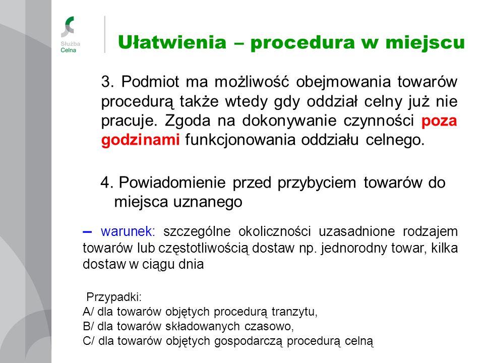 3. Podmiot ma możliwość obejmowania towarów procedurą także wtedy gdy oddział celny już nie pracuje. Zgoda na dokonywanie czynności poza godzinami fun