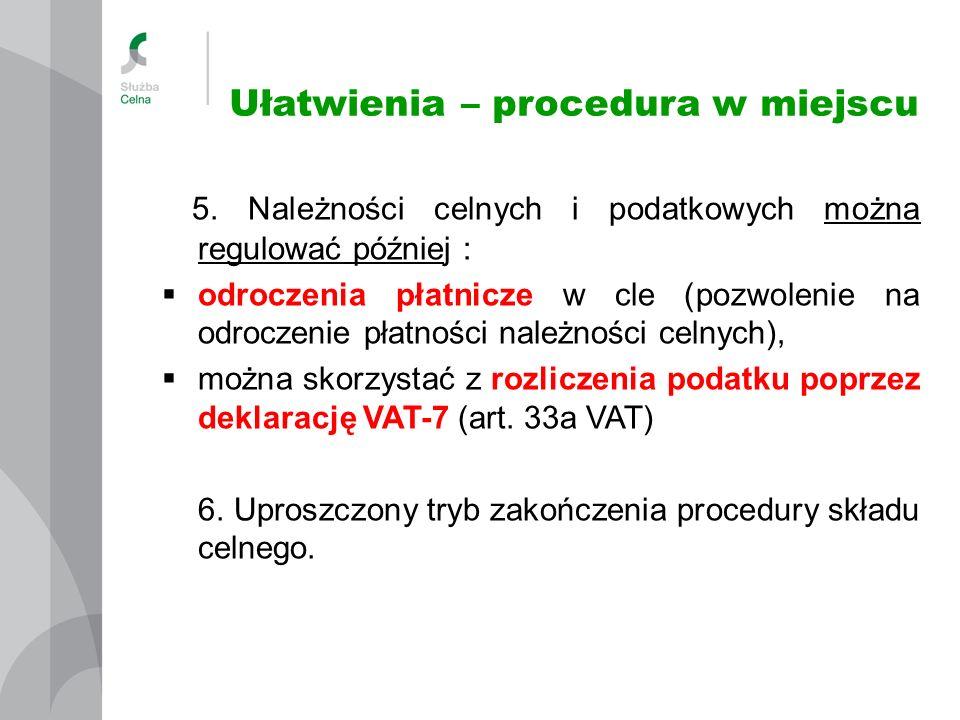 5. Należności celnych i podatkowych można regulować później : odroczenia płatnicze w cle (pozwolenie na odroczenie płatności należności celnych), możn