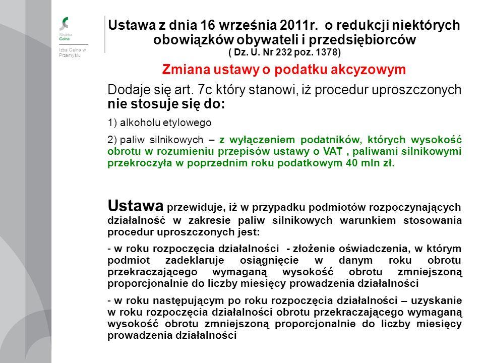 Izba Celna w Przemyślu Ustawa z dnia 16 września 2011r. o redukcji niektórych obowiązków obywateli i przedsiębiorców ( Dz. U. Nr 232 poz. 1378) Zmiana