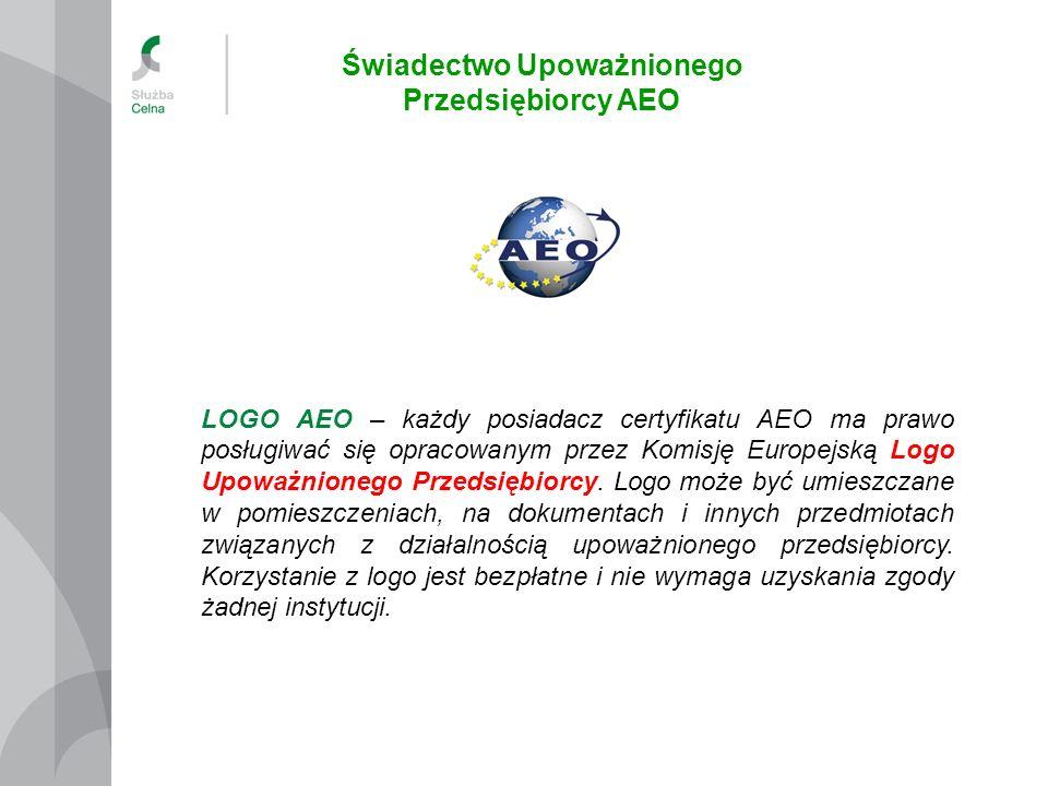 Świadectwo Upoważnionego Przedsiębiorcy AEO LOGO AEO – każdy posiadacz certyfikatu AEO ma prawo posługiwać się opracowanym przez Komisję Europejską Lo