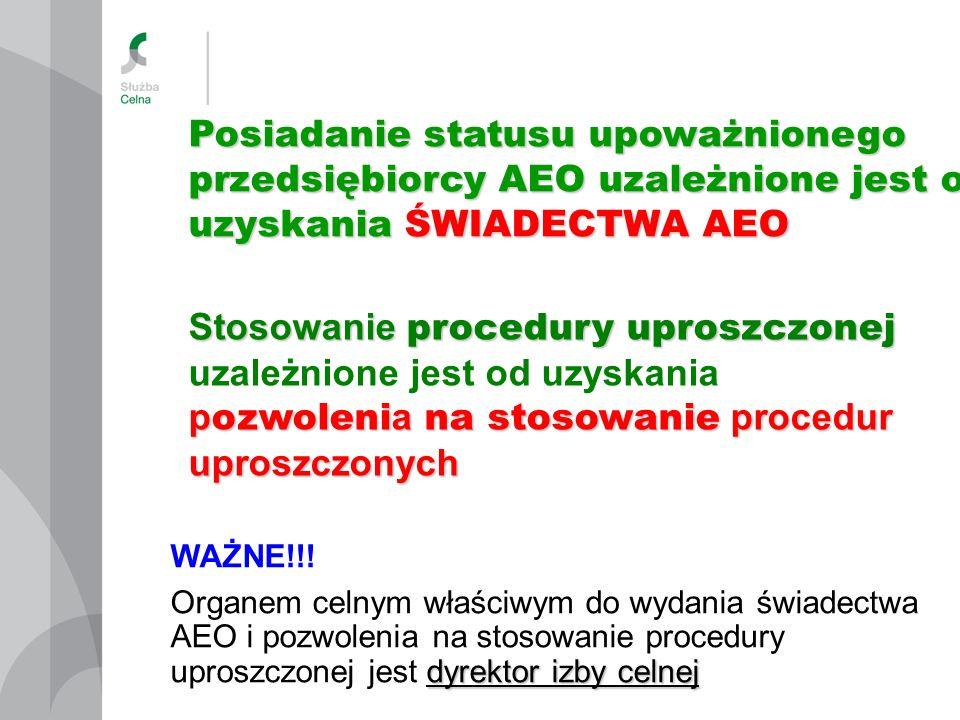 Stosowanie procedury uproszczonej p ozwoleni a na stosowanie procedur uproszczonych Stosowanie procedury uproszczonej uzależnione jest od uzyskania p