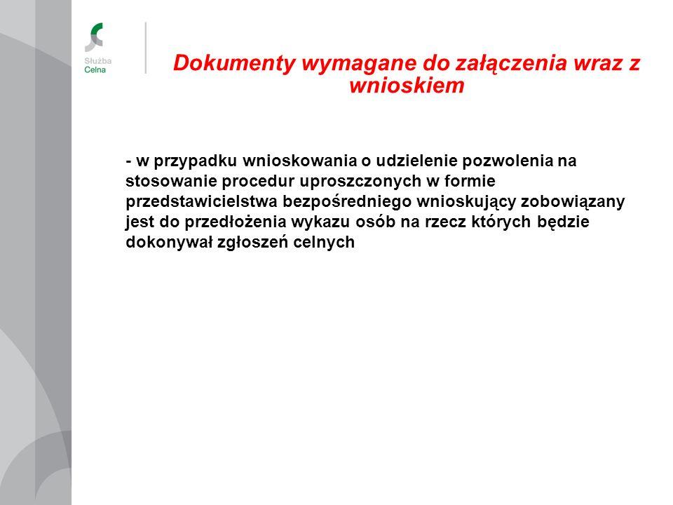 - w przypadku wnioskowania o udzielenie pozwolenia na stosowanie procedur uproszczonych w formie przedstawicielstwa bezpośredniego wnioskujący zobowią