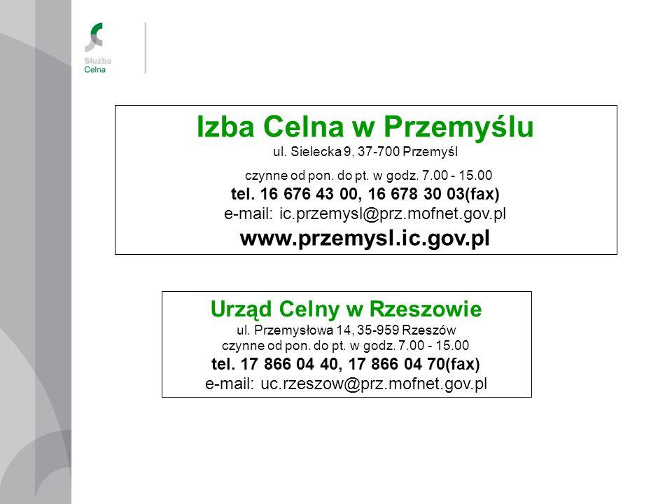 Izba Celna w Przemyślu ul. Sielecka 9, 37-700 Przemyśl czynne od pon. do pt. w godz. 7.00 - 15.00 tel. 16 676 43 00, 16 678 30 03(fax) e-mail: ic.prze