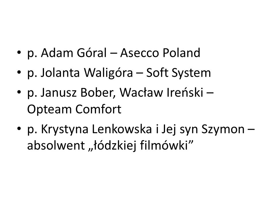 p. Adam Góral – Asecco Poland p. Jolanta Waligóra – Soft System p. Janusz Bober, Wacław Ireński – Opteam Comfort p. Krystyna Lenkowska i Jej syn Szymo