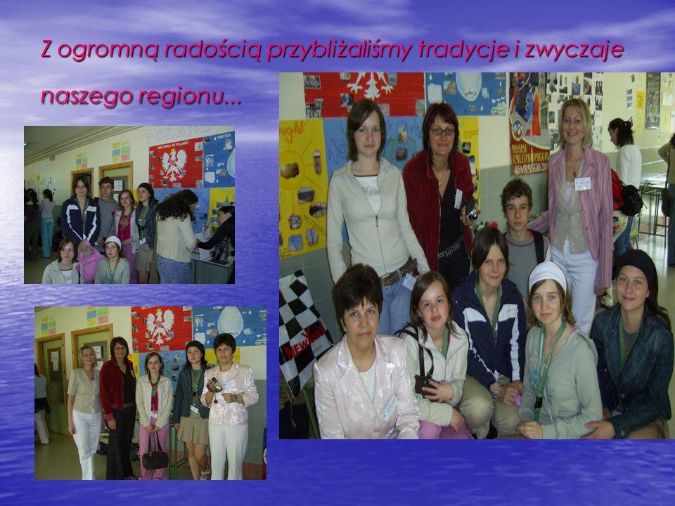 Z ogromną radością przybliżaliśmy tradycje i zwyczaje naszego regionu...