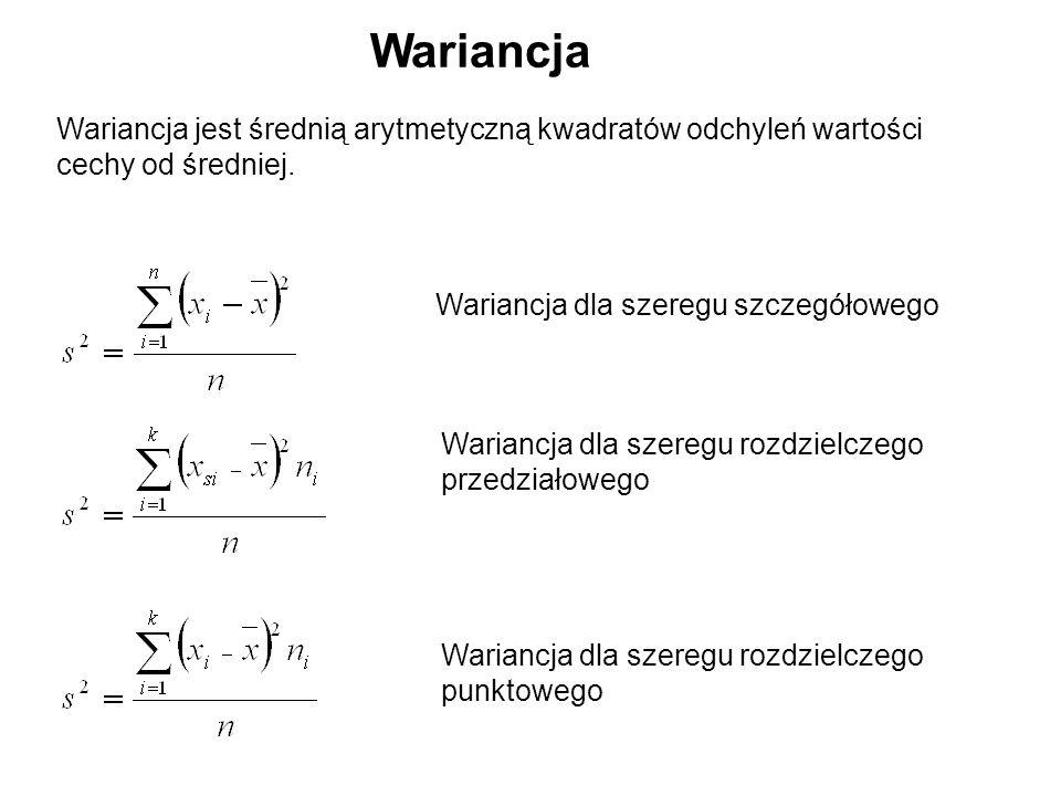 Wariancja Wariancja jest średnią arytmetyczną kwadratów odchyleń wartości cechy od średniej. Wariancja dla szeregu szczegółowego Wariancja dla szeregu